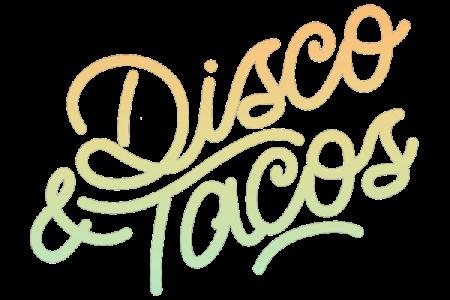 ☆ Disco & Tacos ☆